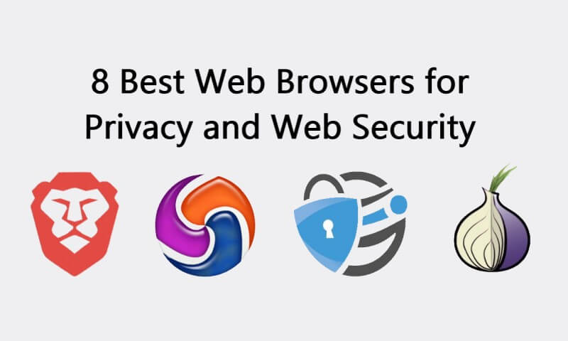 8 Best Web Browsers for Privacy and Web Security